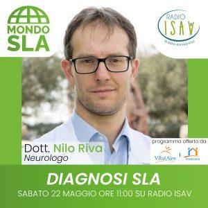 Mondo SLA - DIAGNOSI DELLA SLA - OSPITE NILO RIVA - 22 maggio